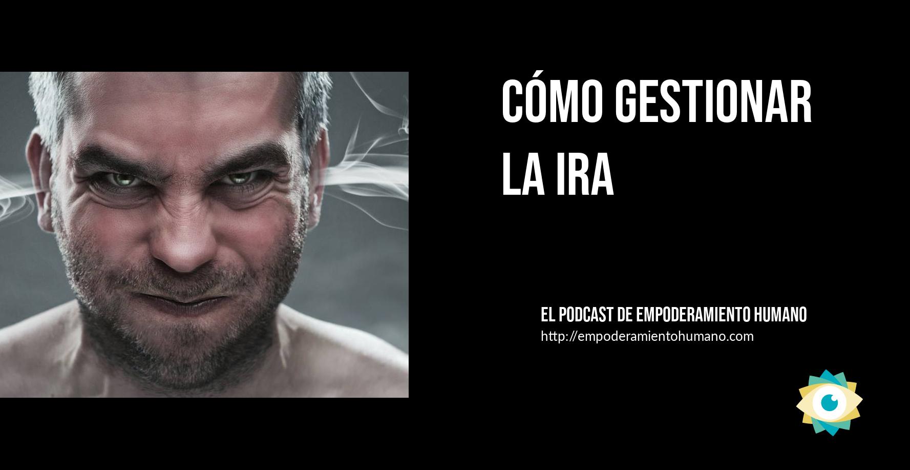[Podcast 6] Cómo gestionar la ira