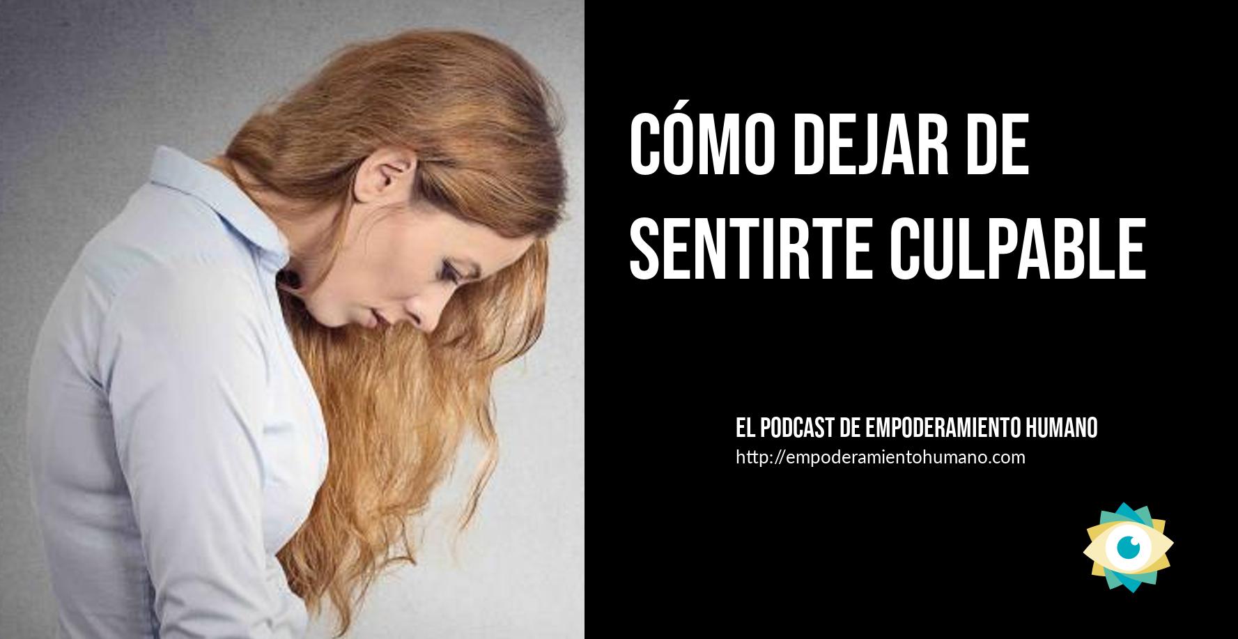 [Podcast 7] Cómo dejar de sentirte culpable