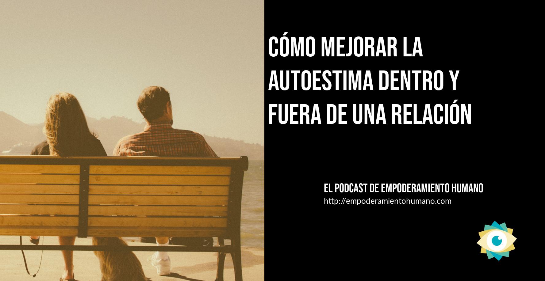 [Podcast 8] Cómo mejorar la autoestima dentro y fuera de una relación