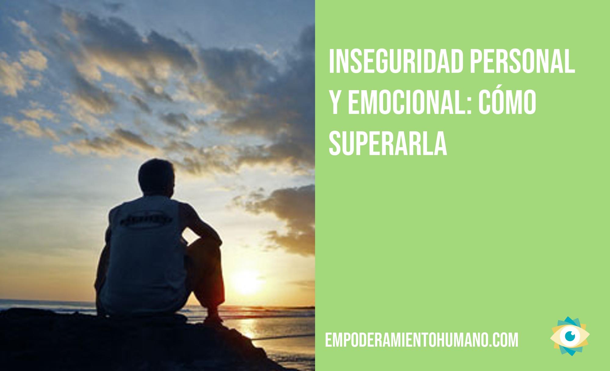 Inseguridad personal y emocional: cómo superarla