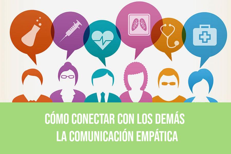 Cómo conectar con los demás – La comunicación empática