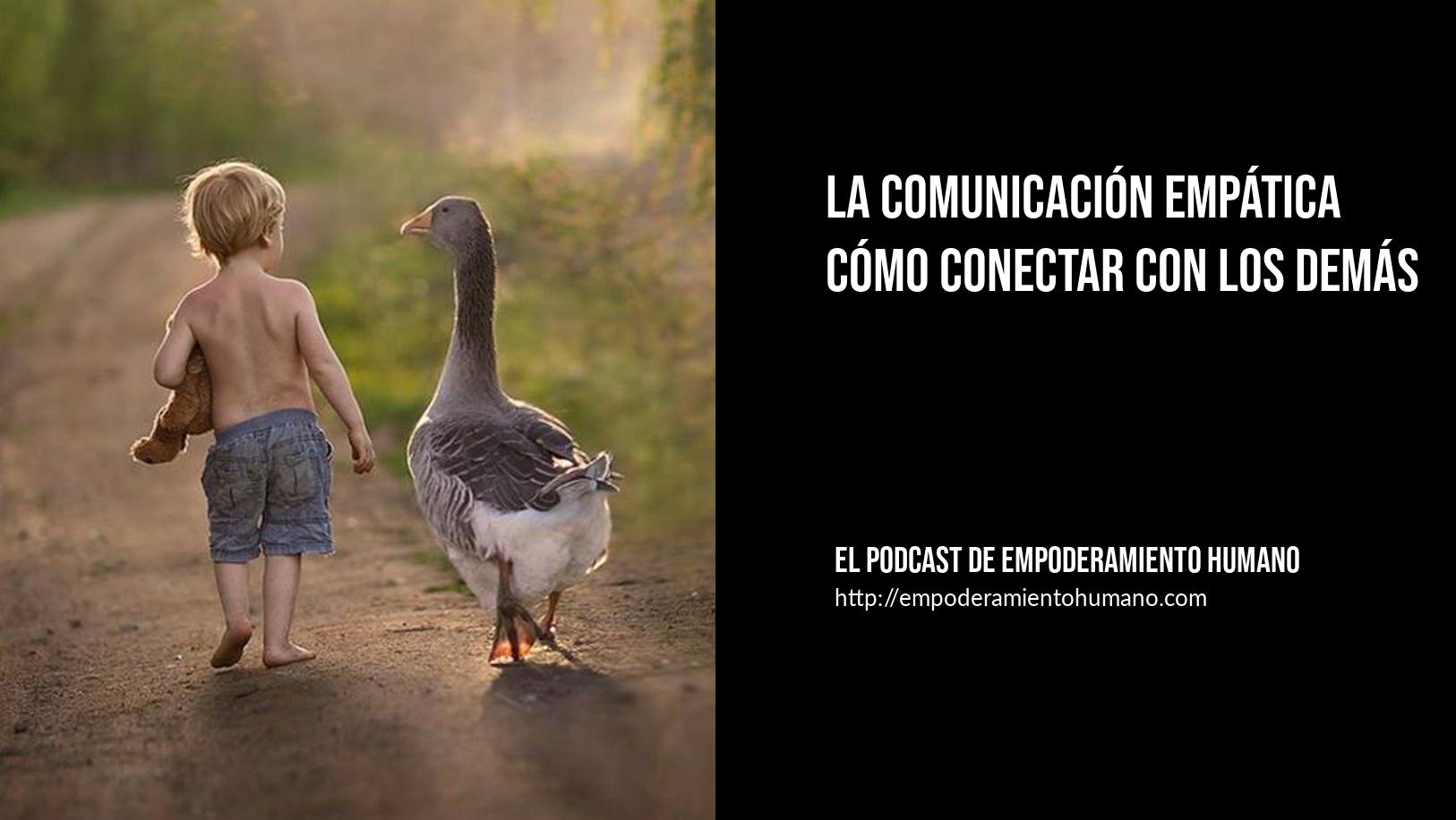 [Podcast 10] La comunicación empática (cómo conectar con el otro)