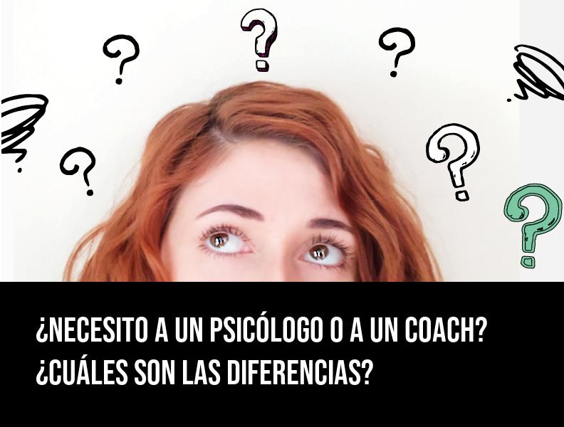 necesito un psicólogo o un coach (sal de dudas para siempre)