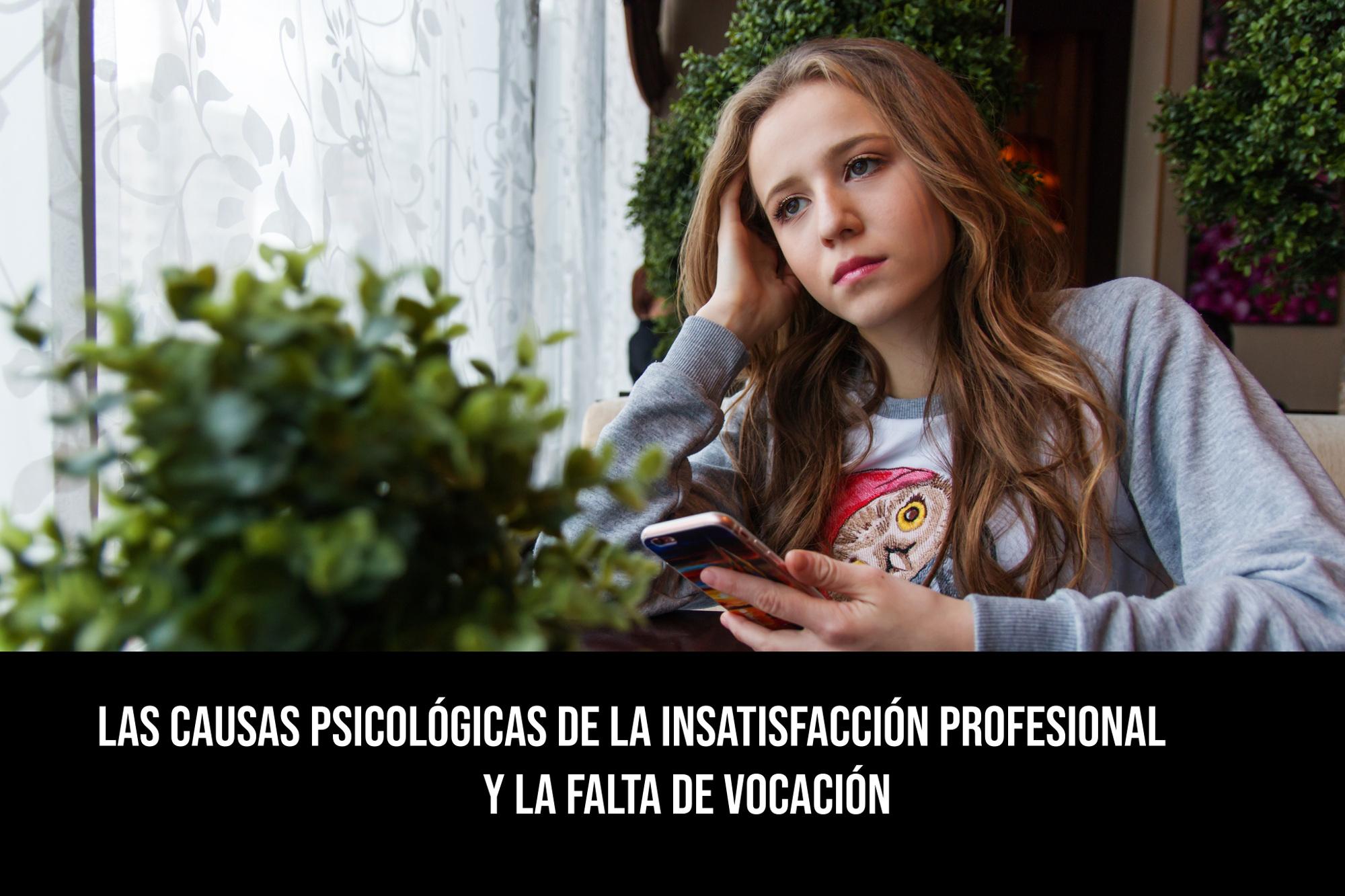 Insatisfacción profesional y falta de vocación: 3 causas psicológicas